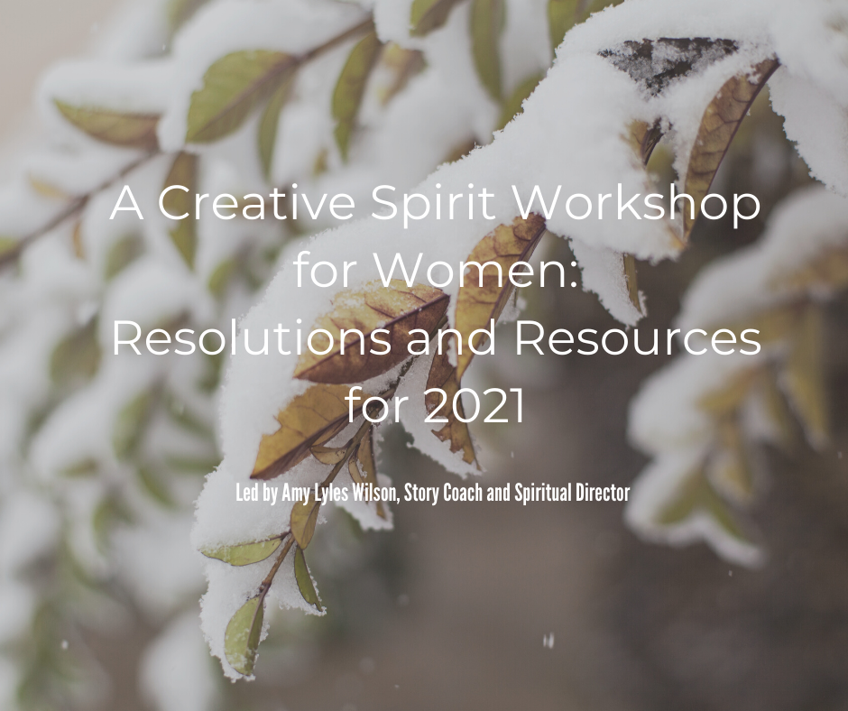 Resolutions and Resources for 2021: A Creative Spirit Workshop for Women